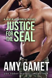 Justice for the SEAL: (Military Romantic Suspense) (HERO Force Series)