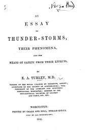 An Essay on Thunder-Storms, their phenomena, etc