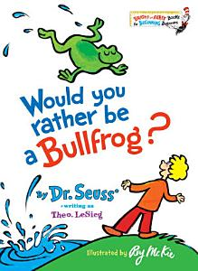 Would You Rather be a Bullfrog  PDF
