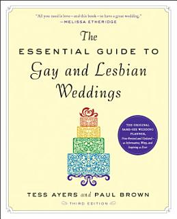 The Essential Guide to Gay and Lesbian Weddings Book