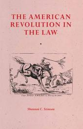 The American Revolution In The Law: Anglo-American Jurisprudence before John Marshall
