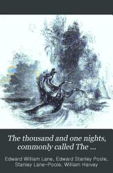 The Thousand and One Nights  Commonly Called The Arabian Nights  Entertainments  Translated from the Arabic  with Copious Notes PDF