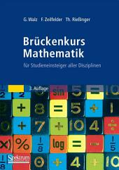 Brückenkurs Mathematik: für Studieneinsteiger aller Disziplinen, Ausgabe 3