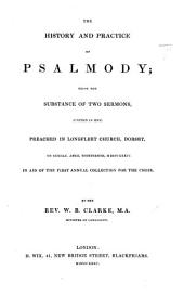 The History and Practice of Psalmody; Being the Substance of Two Sermons, United in One, Etc