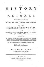 A General Natural History Or New and Accurate Description of the Animals, Vegetables and Minerals of the Different Parts of the World Etc