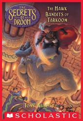 The Hawk Bandits of Tarkoom (The Secrets of Droon #11)