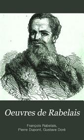 Oeuvres de Rabelais: précédées d'une notice sur la vie et les ouvrages de Rabelais