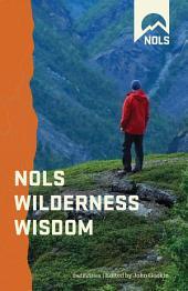 NOLS Wilderness Wisdom: Edition 2