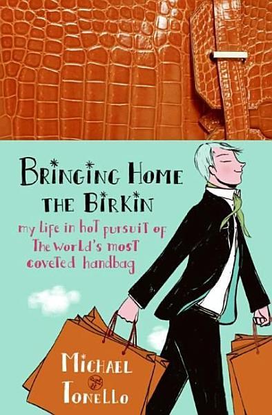 Download Bringing Home the Birkin Book