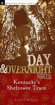 Day and Overnight Hikes  Kentucky s Sheltowee Trace PDF