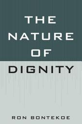 The Nature of Dignity