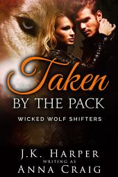 Taken by the Pack: Wicked Wolf Shifters Volume 1, Episode 3