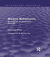 Bizarre Behaviours (Psychology Revivals): Boundaries of Psychiatric Disorder