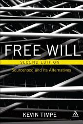 Free Will 2nd edition: Sourcehood and its Alternatives, Edition 2