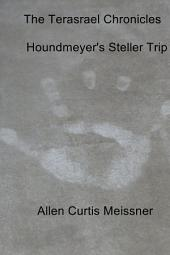 The Terasrael Chronicles: Houndmeyer's Steller Trip