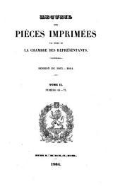 Recueil des pièces imprimées par ordre de la Chambre des Représentants: Volume 2