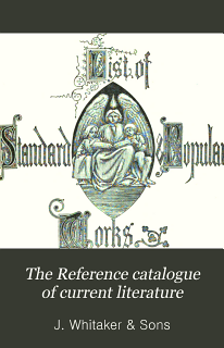 The Reference Catalogue of Current Literature Book