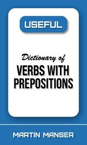 Useful Dictionary of Verbs With Prepositions: Volume 8