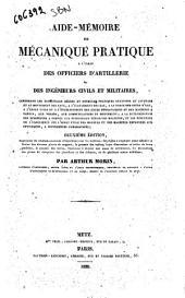 Aide memoire de mecanique pratique a l'usage des officiers d'artillerie et des ingenieurs civils et militaires par Arthur Morin