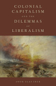 Colonial Capitalism And The Dilemmas Of Liberalism