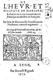 De l'heur et malheur de mariage, ensemble les loix connubiales de Plutarque traduictes en françois par Iean de Marconuille gentilhomme percheron, reueu et augmenté...