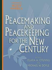 Peacemaking and Peacekeeping for the New Century PDF