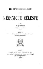 Les méthodes nouvelles de la mécanique céleste: Solutions périodiques. Non-existence des intégrales uniformes. Solutions asymptotiques. 1892