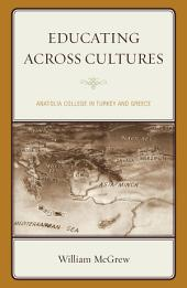 Educating across Cultures: Anatolia College in Turkey and Greece