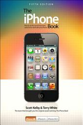 The iPhone Book: Covers iPhone 4S, iPhone 4, and iPhone 3GS, Edition 5