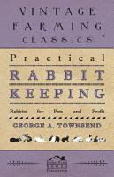Practical Rabbit Keeping   Rabbits for Pets and Profit PDF