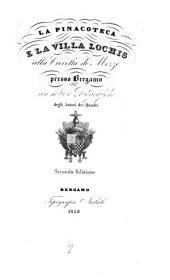 La Pinacoteca e la Villa Lochis alla Crocetta di Mozzo presso Bergamo: con notizie biografiche degli autori dei quadri