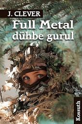 Full Metal dühbe gurul