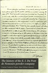The History of the E. I. Du Pont de Nemours Powder Company: A Century of Success