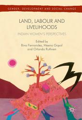 Land, Labour and Livelihoods: Indian Women's Perspectives