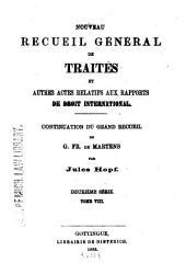 Nouveau recueil général de traités et autres actes relatifs aux rapports de droit international: continuation du grand recueil de G. Fr. de Martens. Deuxième série, Volume8