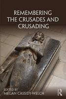 Remembering the Crusades and Crusading PDF