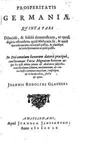 Prosperitatis Germaniae pars ...: Dilucide & solide demonstrans, ac quasi digitis ostendens, quid alchymia sit, Volume 5