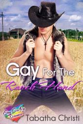 Gay for the Ranch Hand (Older Man / Younger Man Short Romance): A Tale of Gay Cowboy M/M Erotica
