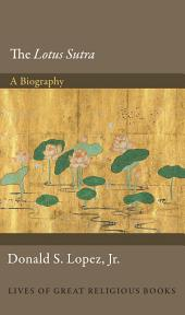"The ""Lotus Sūtra"": A Biography"