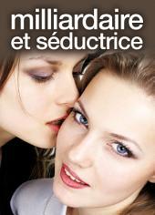 Milliardaire et séductrice - Lesbian romance - volume 1