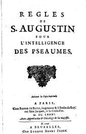 Regles de S. Augustin pour l'intelligence des pseaumes