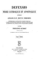 Defensio fidei catholicae et apostolicae: adversus anglicanae sectae errores ...
