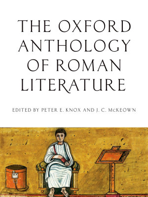 The Oxford Anthology of Roman Literature PDF