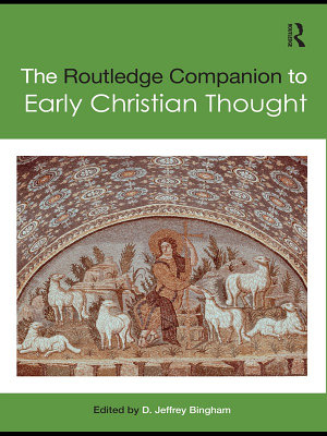 The Routledge Companion to Early Christian Thought PDF