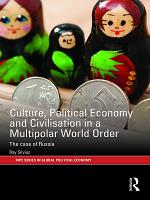 Culture  Political Economy and Civilisation in a Multipolar World Order PDF
