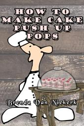 How To Make Cake Push Up Pops