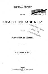 Biennial Report of the Treasurer of the State of Illinois to the ... General Assembly