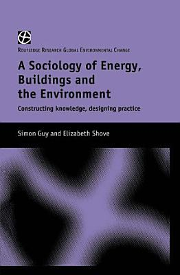 The Sociology of Energy  Buildings and the Environment PDF
