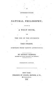 An Introduction to Natural Philosophy: Designed as a Text Book, for the Use of the Students[i]n Yale College