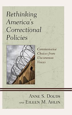 Rethinking America's Correctional Policies